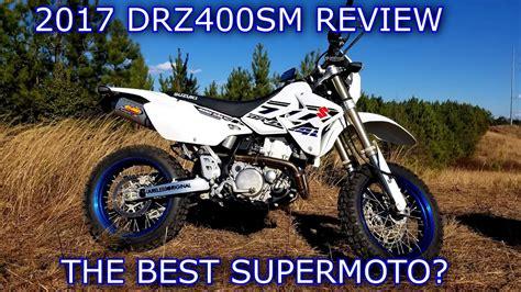 Supermoto Suzuki by 2017 Suzuki Drz400sm Review The Best Supermoto