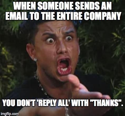 Reply All Meme Dj Pauly D Meme Imgflip