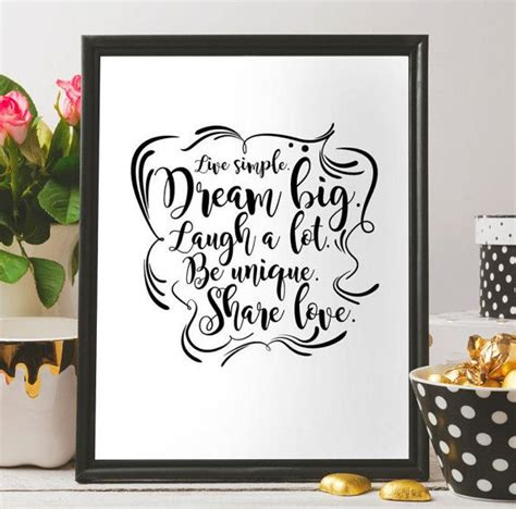 4.6 out of 5 stars. Live simple, Share love, Dream big, Laugh a lot, Be unique,Printable poster,wall art,Printabl ...