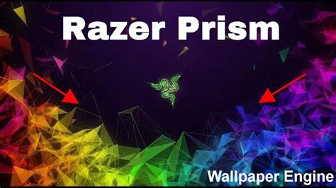 Razer Prism Live Wallpaper Wallpaper Engine Gadget
