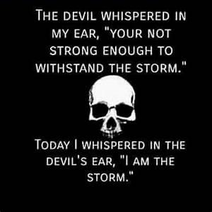 """The devil whispered in my ear, """"you're not strong enough ..."""