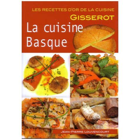 cuisine basque recettes pays basque cuisine gastronomie gisserot
