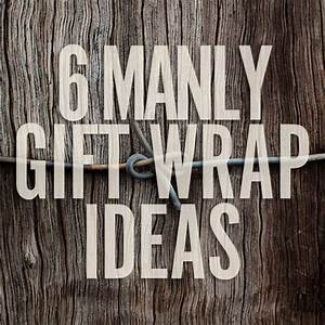 6 DIY Gift Wrap Ideas for Men Man Made DIY