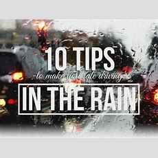 10 Tips To Make You Safe Driving In Ther Rain