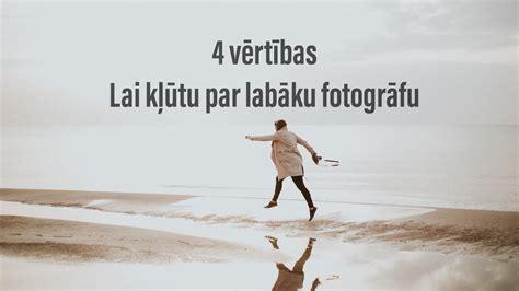 4 vērtības, lai kļūtu par labāku fotogrāfu. - YouTube