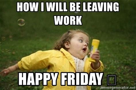 Friday Work Meme - how i will be leaving work happy friday little girl running away meme generator