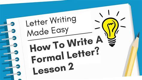 write  formal letter letter writing  easy