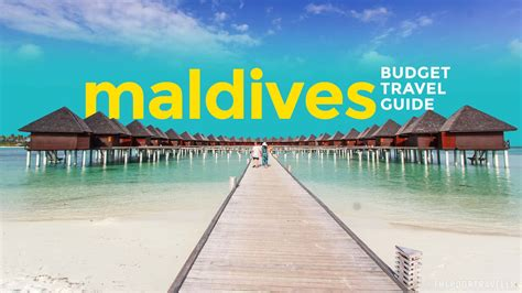 Maldives On A Budget Travel Guide And Itineraries The