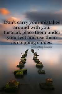 Inspirational Quotes Don't Carry Your Mistakes Around