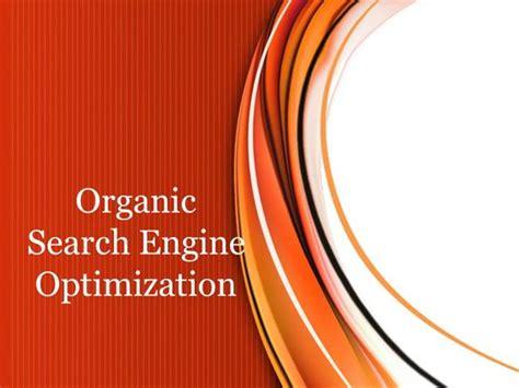 organic search engine optimization authorstream - Organic Search Engine Optimisation