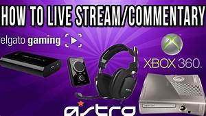 Pt2How To Live Stream Do A Commentary With Your Elgato