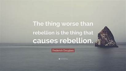 Rebellion Thing Worse Than Frederick Douglass Enemy