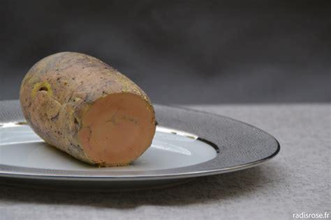 foie gras au torchon maison facile ou foie gras pour les nuls radis