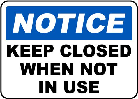 Keep Closed When Not In Use Sign By Safetysign.com