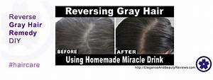 How To Reverse Grey Hair Naturally Miracle Drink Bye Grays