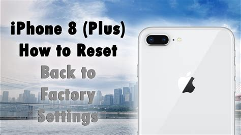 how to clear my iphone iphone 8 plus how to reset back to factory settings