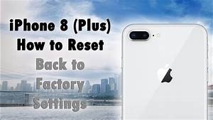 Iphone 8 Plus Auchan : iphone 8 plus how to reset back to factory settings ~ Carolinahurricanesstore.com Idées de Décoration