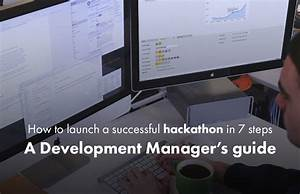 How to run a successful hackathon in 7 steps: A ...