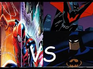 Spider-Man and Spider-Man 2099 vs Batman and Batman Beyond ...