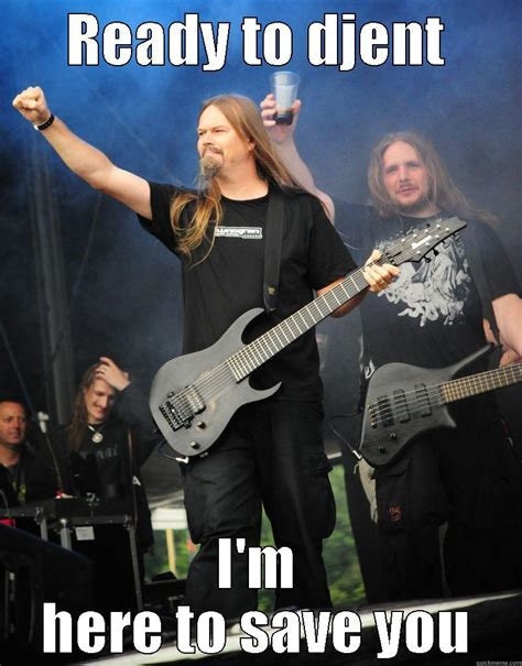 Djent Memes - djent meme 28 images image 302488 putting the d in