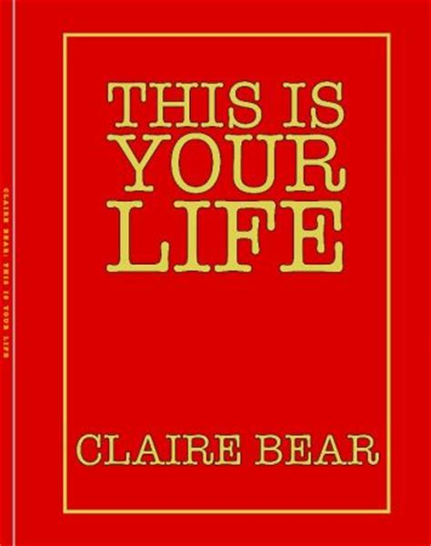 Claire Bear: This Is Your Life