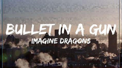 bullet   gun imagine dragons testo  accordi