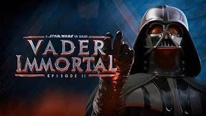 vader, immortal, , episode, ii, for, oculus, quest, , 2019
