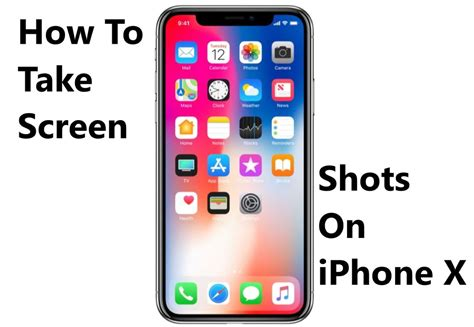 how to take screen iphone how to take screenshots on iphone x compsmag