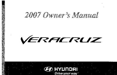 download car manuals pdf free 2010 hyundai veracruz transmission control 2007 hyundai veracruz owners manual
