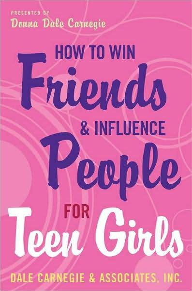 win friends  influence people  teen girls  donna dale carnegie paperback
