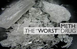 "Meth: The ""Worst"" Drug Ever"