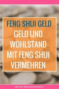 geld anziehen feng shui feng shui geld geld und wohlstand mit feng shui vermehren mymoneymind