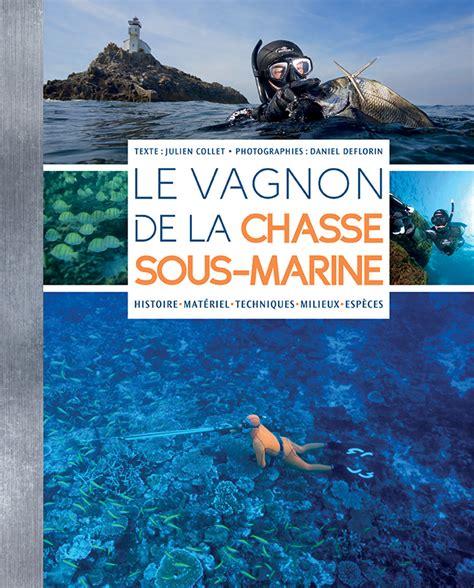 le vagnon de la chasse sous marine enpc editions nationales du permis de conduire