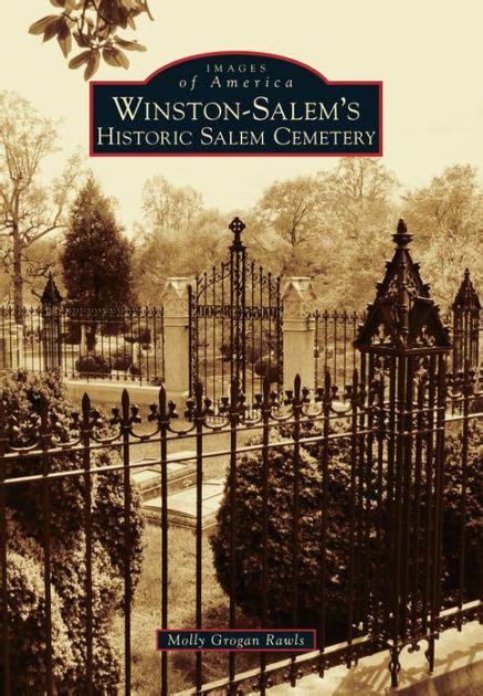 barnes and noble winston salem winston salem s historic salem cemetery by molly grogan