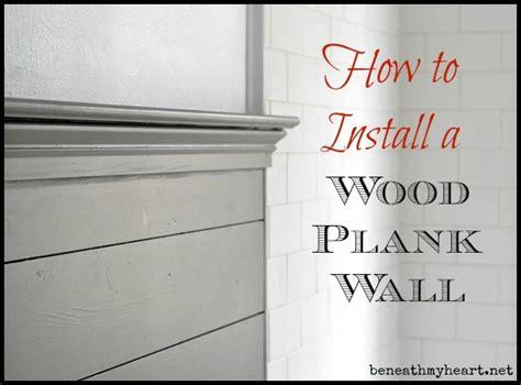 install wood plank walls beneath  heart
