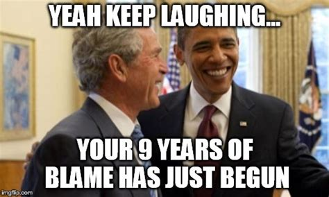 Blame Obama Meme - reap what you sow imgflip