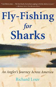 FlyFishing for Sharks Book by Richard Louv Official Publisher Page Simon & Schuster Canada