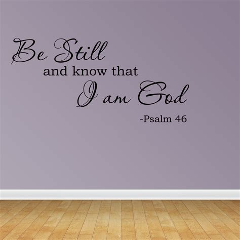 Then we may have the peace in our hearts and minds to live with honor and respect for all life. Wall Decal Quote Be Still And Know that I am God Scripture Decor Sign R92-L - Walmart.com ...