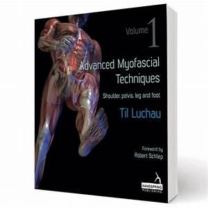 Advanced Myofascial Techniques  U2013 Volume 1 Shoulder  Pelvis