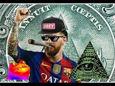 Messi Illuminati Messi Es Illuminati Pruebas Reales 100 Real