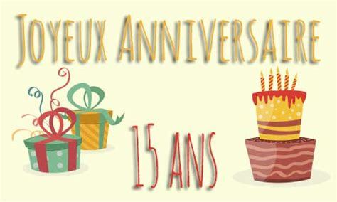 carte virtuelle anniversaire de mariage 15 ans carte anniversaire enfant 15 ans virtuelle gratuite 224 imprimer