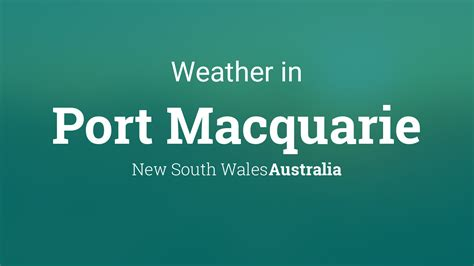 weather  port macquarie  south wales australia