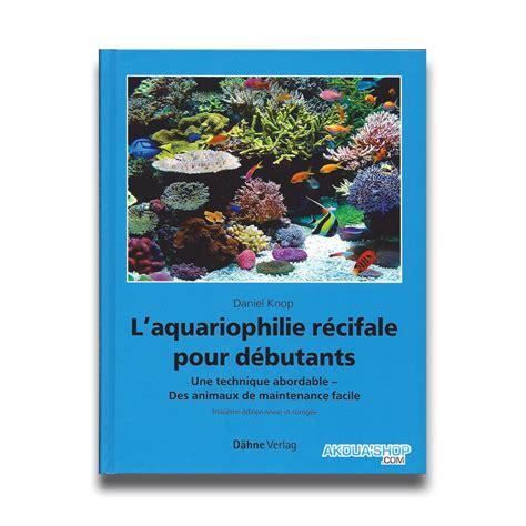 livre aquarium eau de mer aquarium eau de mer lausanne