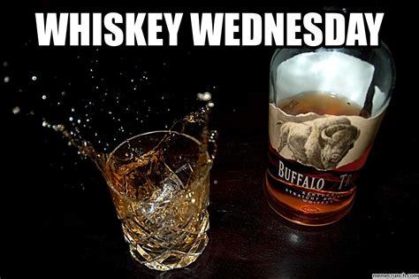 Whiskey Memes - whiskey wednesday