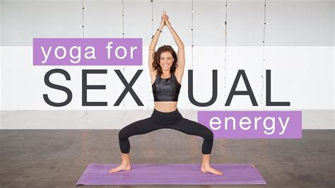 Yoga To Increase Your Sexual Energy 30 Minute Yoga Class Youtube