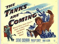 Classic Movies Review The Tanks Are Coming 1951