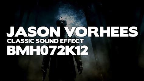 Jason Voorhees Sound Effect Fasrgrey