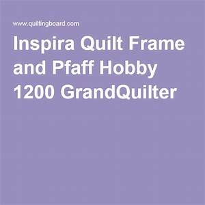 Inspira Quilt Frame And Pfaff Hobby 1200 Grandquilter