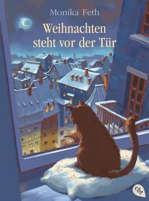 Monika Feth Weihnachten Steht Vor Der Tür Cbj