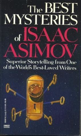 best of isaac asimov the best mysteries of isaac asimov by isaac asimov